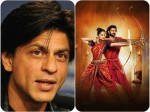 Shah Rukh Khan Is Not A Part Of Baahubali