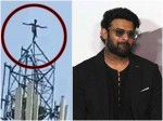 Prabhas Fan Climbed To The Top Of A Cellphone Tower