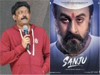 Ram Gopal Varma Disappointed By Sanju